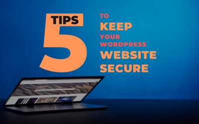 5 Tips to Keep Your WordPress Website Secure