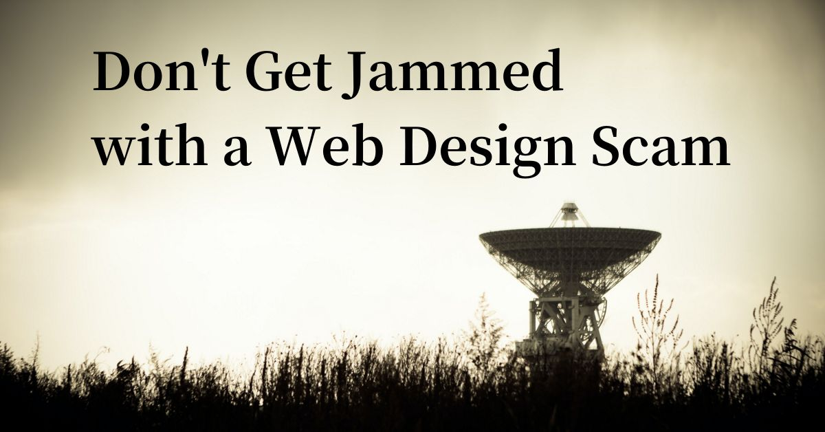 Don't Get Jammed with a Web Design Scam