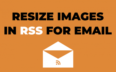 How to Resize Images in the WordPress RSS Feed for Email Use
