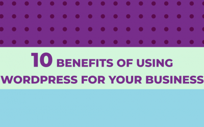 10 Benefits of WordPress for Business