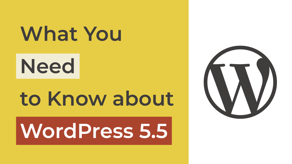 What you need to know about WordPress 5.5