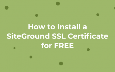 How to Install a SiteGround SSL Certificate for Free